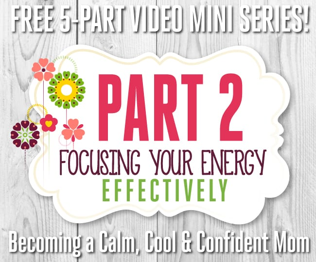 Free 5-Part Video Mini Series - Part 2: Focusing Your Energy Effectively