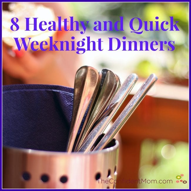8 Healthy and Quick Weeknight Dinners
