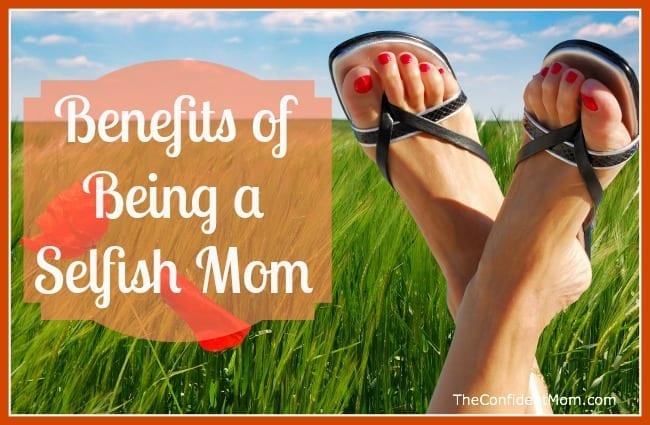 Benefits-Selfish-Mom