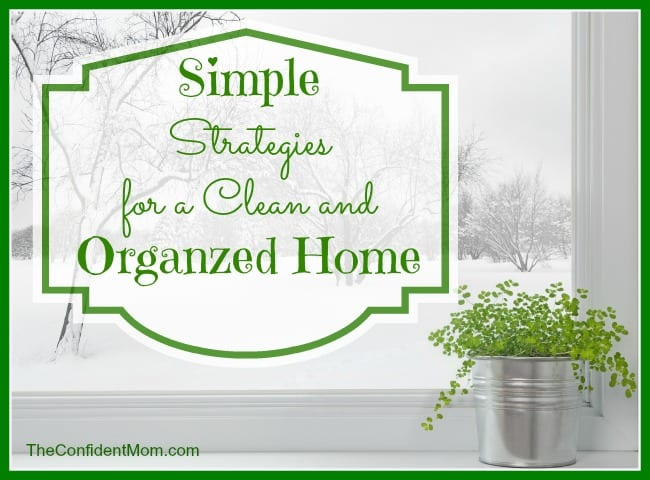 Simple Strategies for a Clean and Organized Home
