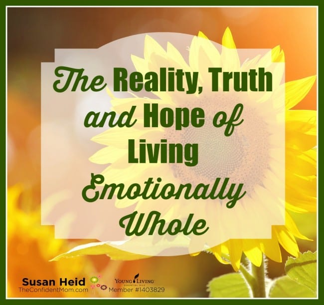 The Reality, Truth, and Hope of Living Emotionally Whole