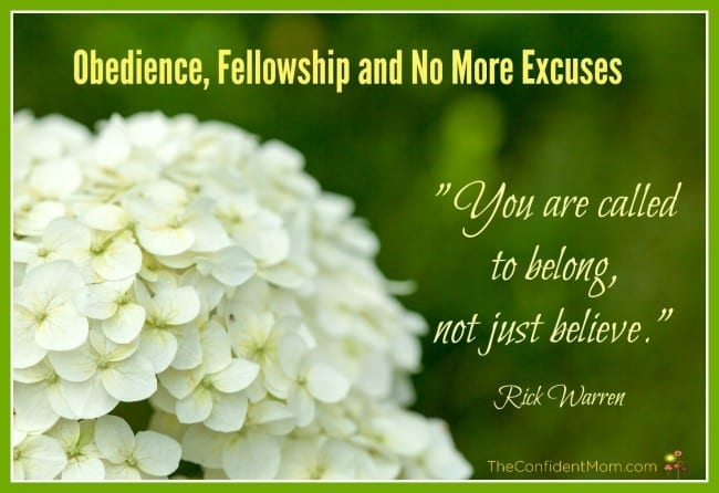 Obedience, Fellowship and No More Excuses