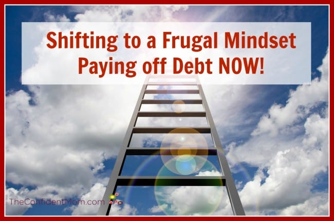 Shifting to a Frugal Mindset: Paying Off Debt NOW!