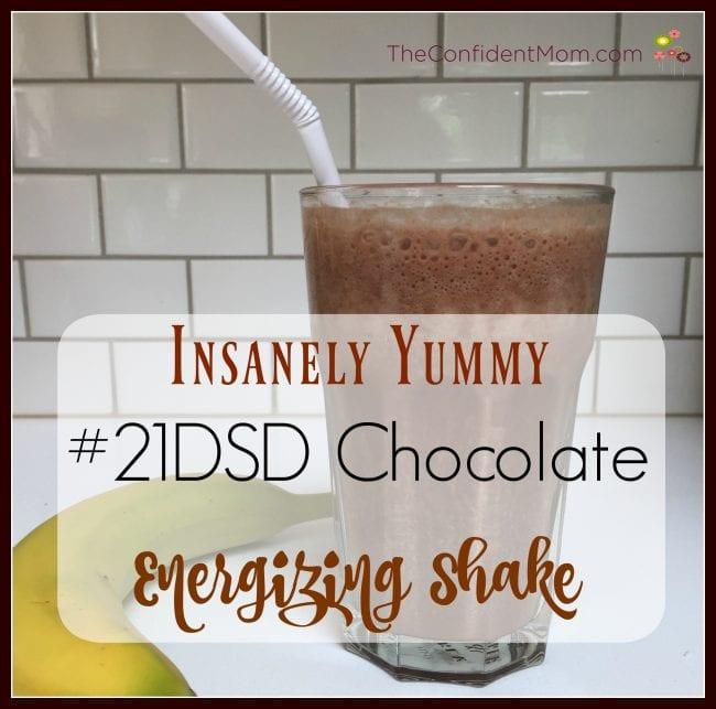 Insanely Yummy #21DSD Chocolate Energizing Shake