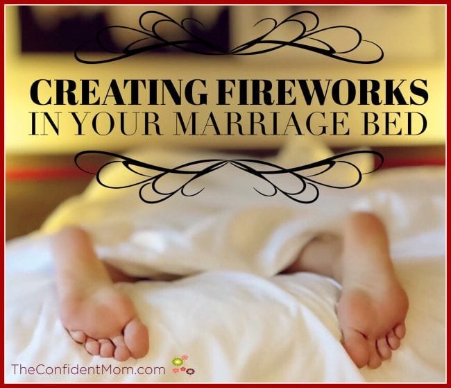 Creating Fireworks in Your Marriage Bed