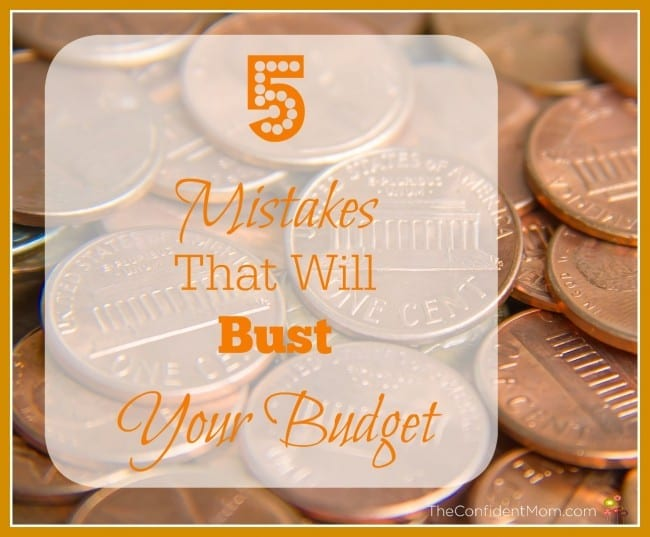 5 Mistakes That Will Bust Your Budget