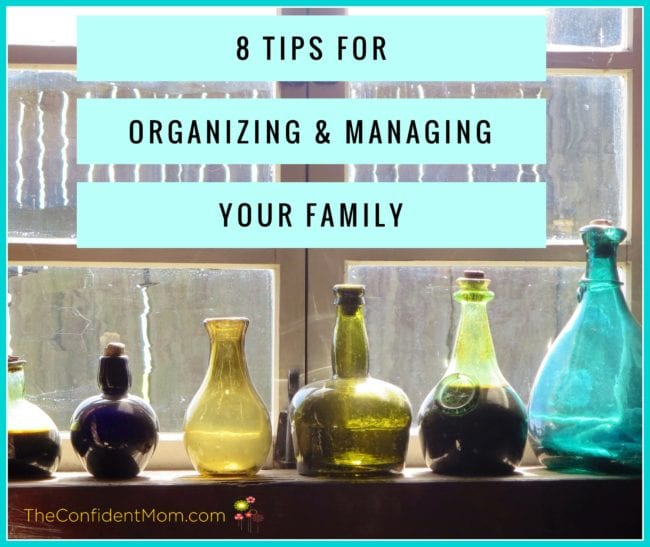 8 Tips for Organizing and Managing Your Family