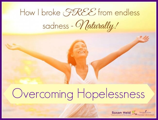 Breaking Free from Hopelessness - Naturally