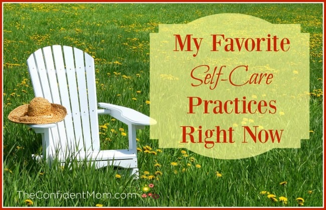 My Favorite Self-Care Practices Right Now
