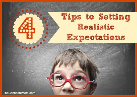 4 Tips to Setting Realistic Expectations for Your Child