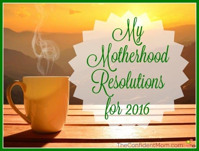 My Motherhood resolutions 2016