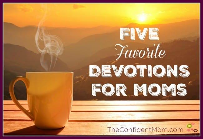 Five Favorite Devotions for Moms